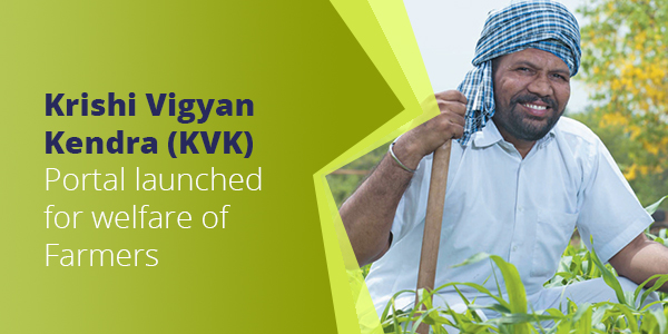 Krishi Vigyan Kendra (KVK) Portal launched for welfare of Farmers